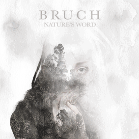 BRUCH-Nature's-Word-CD-cover-single alternative folk music new